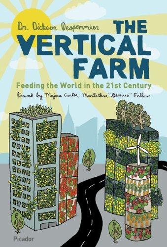 Vertical Farm: Feeding the World in the 21st Century