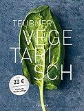 TEUBNER Vegetarisch (Genießerküche)